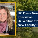 UC Davis News interviews Rachel Whitmer for new faculty feature